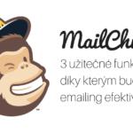 3 funkce MailChimpu, díky kterým bude váš emailing účinnější