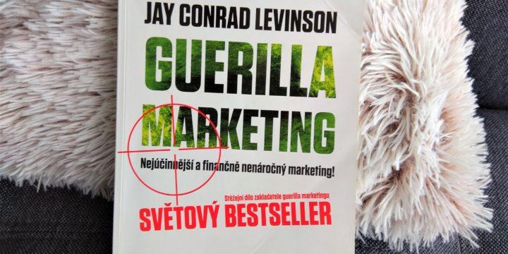 Jak jdu na vlastní marketing? Guerilla style!